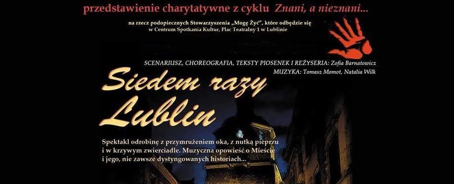 Siedem razy Lublin. Charytatywny spektakl wraca na deski Centrum Spotkania Kultur