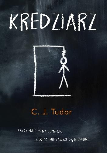 """""""Wydaje nam się, że chcemy poznać prawdę, ale w rzeczywistości interesuje nas tylko ta jej wersja, która nam pasuje"""" – recenzja książki """"Kredziarz"""" C.J. Tudor"""