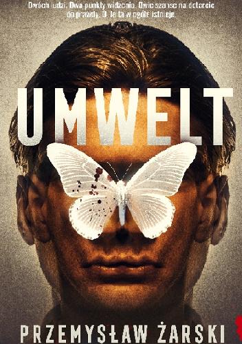 """""""""""Całą drogę towarzyszyło mu niepokojące uczucie. Wydawało mu się, że słyszy kroki, czuje mrowienie na ciele, jakby ktoś oplótł go siecią i wlókł za sobą niczym trofeum"""" – recenzja książki """"Umwelt"""" Przemysława Żarskiego"""