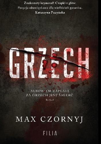 """""""Strach miał swój smak, zapach, a nawet kolor. (…) Strach miał również swój dotyk."""" – recenzja książki """"Grzech"""" Maxa Czornyja"""