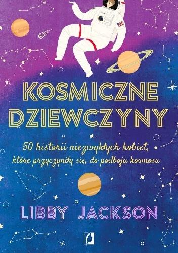 """Take me to the moon – recenzja książki """"Kosmiczne dziewczyny"""" Libby Jackson"""