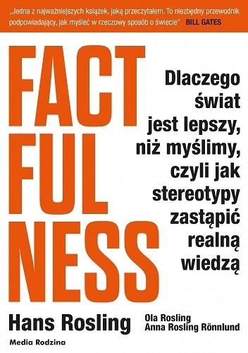 """""""Jak poruszyć skały"""" – recenzja książki """"Factfulness"""" Hansa Roslinga"""
