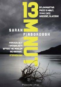 """""""Łatwo jest kłamać, kiedy stworzy się odpowiednią sytuację, a najlepszym kłamstwem są półprawdy"""" – recenzja książki """"13 minut"""" Sarah Pinborough"""