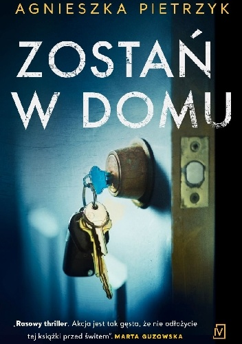 """""""Co za koszmar, co za niedorzeczna sytuacja"""" – recenzja książki """"Zostań w domu"""" Agnieszki Pietrzyk"""