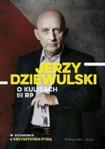 """""""Opisuję to, co wywarło na mnie największe wrażenie. Ot, gliniarz, pierwszy w historii Polski, dostaje się do parlamentu i widzi świat polityki od środka, a nie jak dotychczas z krawężnika"""" – recenzja książki """"Jerzy Dziewulski. O kulisach III RP"""" Krzysztofa Pyzi"""