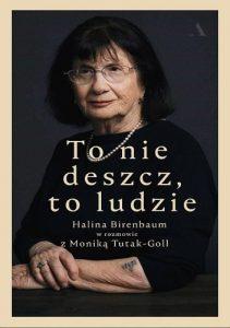 """""""To jest właśnie tragedia Holocaustu. Że się przestaje pamiętać"""" – recenzja książki """"To nie deszcz, to ludzie"""" Moniki Tutak-Goll"""