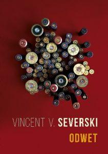 """""""Być politykiem jest bardzo łatwo, czasami wystarczy tylko być"""" – recenzja książki """"Odwet"""" Vincenta V. Severskiego"""