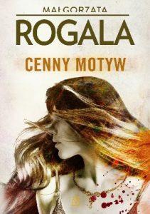 """""""Diamenty są najlepszym przyjacielem kobiety"""" – recenzja książki """"Cenny motyw"""" Małgorzaty Rogali"""