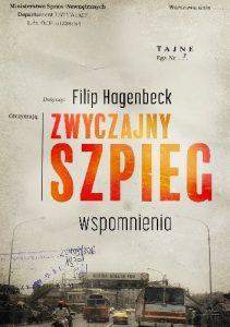 """Bez szpiegowskiego """"mięsa"""" – czyli recenzja książki """"Zwyczajny szpieg"""" Filipa Hagenbecka"""