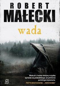 """""""Sukcesy powstają z pracy nad porażkami."""" – recenzja książki """"Wada"""" Roberta Małeckiego"""