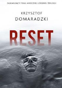 """Najbardziej spektakularna ze wszystkich – recenzja książki """"Reset"""" Krzysztofa Domaradzkiego"""