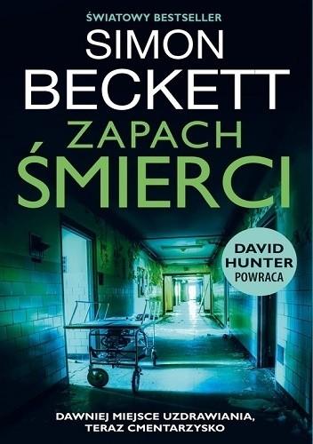 """""""Ludziom zwykle wydaje się, że natychmiast rozpoznaliby zapach śmierci. (…) Mylą się.""""- recenzja książki """"Zapach śmierci"""" Simona Becketta"""