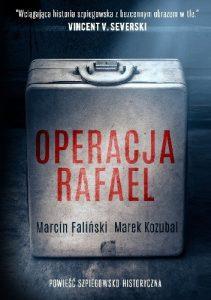 """Recenzja książki """"Operacja Rafael"""" Marcina Falińskiego i Marka Kozubala"""