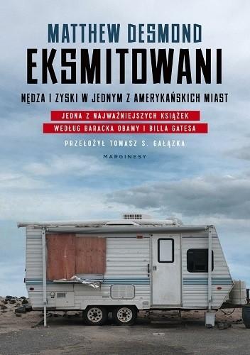 """Po przeczytaniu tej książki słowo """"dom"""" nabiera innego znaczenia – recenzja książki """"Eksmitowani (…)"""" Matthew Desmonda"""