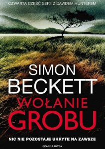 """""""Martwe ciało odcięte od światła, powietrza i ciepła, może trwać prawie wiecznie."""" – recenzja książki """"Wołanie grobu"""" Simona Becketta"""